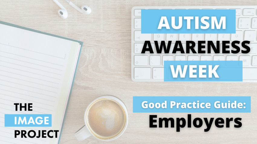 A notebook, a coffee cup and a keyboard on a table. Beside them a text: Autism Awareness Week. Good Practice Guide for Employers